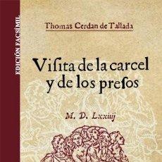 Libros antiguos: VISITA DE LA CÁRCEL, Y DE LOS PRESOS. TOMÁS CERDÁN DE TALLADA. DERECHO PENAL PENITENCIARIO ESPAÑOL. Lote 251344340