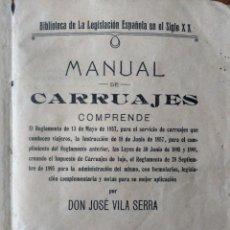 Libros antiguos: MANUAL DE CARRUAJES - JOSÉ VILA SERRA - 1911 - IMPRENTA DEL AUTOR, VALENCIA - COCHES DE CABALLOS. Lote 252658495