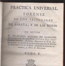 Libros antiguos: FRANCISCO ANTONIO DE ELIZONDO: PRÁCTICA UNIVERSAL FORENSE. TOMO V. IBARRA, 1785. Lote 254821960