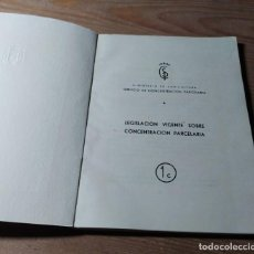 Libros antiguos: LEGISLACIÓN VIGENTE SOBRE CONCENTRACIÓN PARCELARIA. Lote 254835055