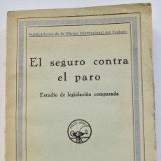 Libros antiguos: EL SEGURO CONTRA EL PARO. PUBLICACIONES OFICINA INTERNACIONAL DE TRABAJO. M. AGUILAR, EDITOR. MADRID. Lote 257812310