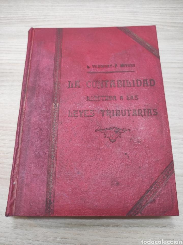 LA CONTABILIDAD ADAPTADA A LAS LEYES TRIBUTARIAS. 1922 (Libros Antiguos, Raros y Curiosos - Ciencias, Manuales y Oficios - Derecho, Economía y Comercio)