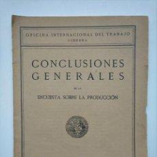 Libros antiguos: OFICINA INTERNACIONAL DEL TRABAJO (1926): CONCLUSIONES GENERALES DE LA ENCUESTA SOBRE LA PRODUCCIÓN. Lote 260577275