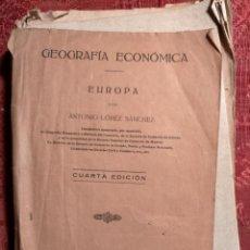 Libros antiguos: GEOGRAFÍA ECONÓMICA, EUROPA, POR ANTONIO LOPEZ SANCHEZ 1930 MADRID. Lote 262597235