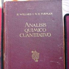 Libros antiguos: ANÁLISIS QUÍMICO CUANTITATIVO: TEORÍA Y PRÁCTICA. HOBART H. WILLARD Y HOWELL FURMAN. 1935.. Lote 265514364