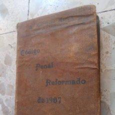 Libri antichi: CÓDIGO PENAL REFORMADO DE 1907 - A. RODRÍGUEZ MARTÍN. Lote 267463924