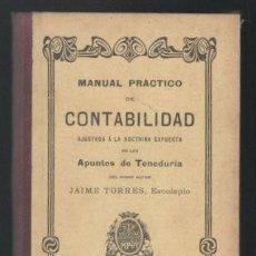 Libros antiguos: TORRES, JAIME: MANUAL PRACTICO DE CONTABILIDAD AJUSTADA A ... LOS APUNTES DE TENEDURÍA. 1906. Lote 269285633