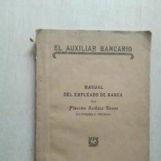 Libros antiguos: EL AUXILIAR BANCARIO - MANUAL DEL EMPLEADO DE BANCA PLACIDO ARDAIZ ESAIN. Lote 269952348