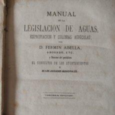 Libros antiguos: MANUAL DE LA LEGISLACIÓN DE AGUAS. Lote 270157043