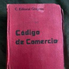 Libros antiguos: ANTIGUO LIBRO CÓDIGO DE COMERCIO C. EDITORIAL GÓNGORA 1921. Lote 271854608