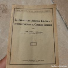 Libros antiguos: EXPORTACION AGRICOLA ESPAÑOLA COMERCIO EXTERIOR, LUIS GARCIA GUIJARRO, 1927. Lote 277058648