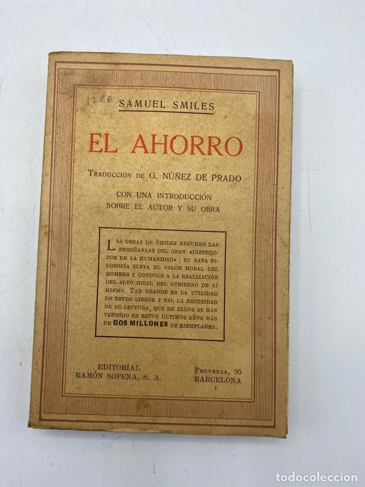 EL AHORRO. SAMUEL SMILES. EDITORIAL RAMON SOPENA. BARCELONA, 1935. PAGS: 310 (Libros Antiguos, Raros y Curiosos - Ciencias, Manuales y Oficios - Derecho, Economía y Comercio)