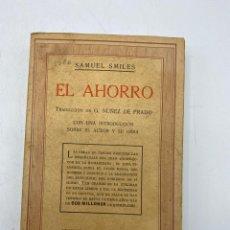 Libros antiguos: EL AHORRO. SAMUEL SMILES. EDITORIAL RAMON SOPENA. BARCELONA, 1935. PAGS: 310. Lote 277641203