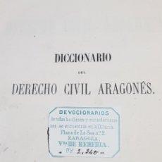 Libri antichi: DICCIONARIO DEL DERECHO CIVIL ARAGONÉS 1869 MANUEL DIESTE Y JIMÉNEZ. Lote 277705568