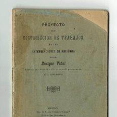 Libros antiguos: PROYECTO DE DISTRIBUCIÓN DE TRABAJOS EN LAS INTERVENCIONES DE HACIENDA / ENRIQUE VIDAL / OVIEDO 1901. Lote 278410148