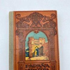 Livres anciens: ESPAÑA MI PATRIA. JOSE DALMAU. ED. DALMAU CARLES. BARCELONA, 1931. PAGS: 472. Lote 279467003