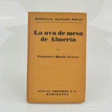 Libros antiguos: LA UVA DE MESA DE ALMERÍA, 1932, FRANCISCO RUEDA FERRER, SALVAT EDITORES, BARCELONA.. Lote 286438513
