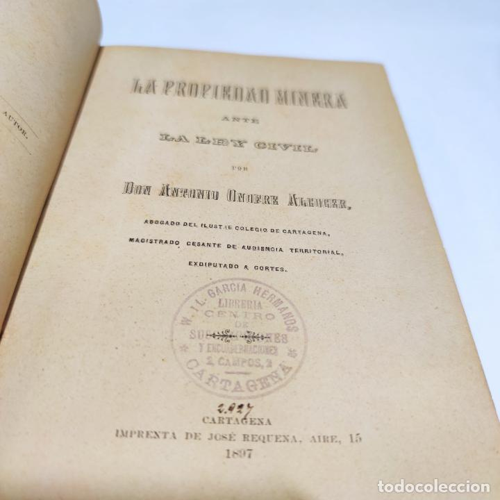 Libros antiguos: La propiedad minera ante la ley civil. Don Antonio Onofre Alcocer. Cartagena. 1897. - Foto 2 - 286283113
