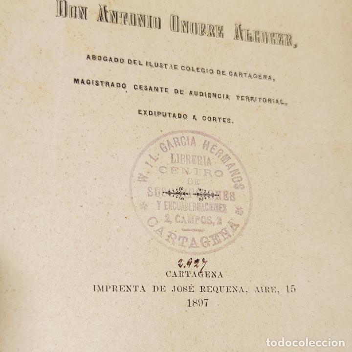 Libros antiguos: La propiedad minera ante la ley civil. Don Antonio Onofre Alcocer. Cartagena. 1897. - Foto 4 - 286283113