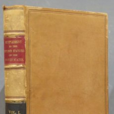 Libros antiguos: 1881.- SUPPLEMENT TO THE REVISED STATUTES OF THE UNITED STATES, VOLUME 1, LEGISLATION OF 1874-1881. Lote 286598443