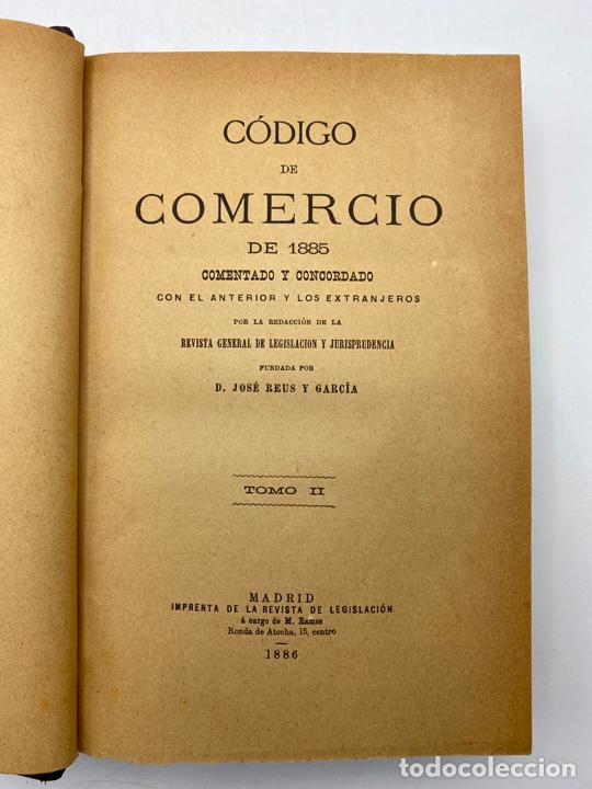 Libros antiguos: CODIGO DE COMERCIO DE 1885. D. JOSE REUS Y GARCIA. TOMO II. MADRID, 1886. PAGS: 647. - Foto 2 - 286636848