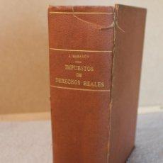 Libros antiguos: IMPUESTOS DE DERECHOS REALES Y TRANSMISIÓN DE BIENES 1926 J.MARAÑON. Lote 287146778