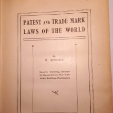 Libros antiguos: PATENT AND TRADE MARK LAWS OF THE WORLD. BY B. SINGER. CHICAGO 1911. Lote 287602298