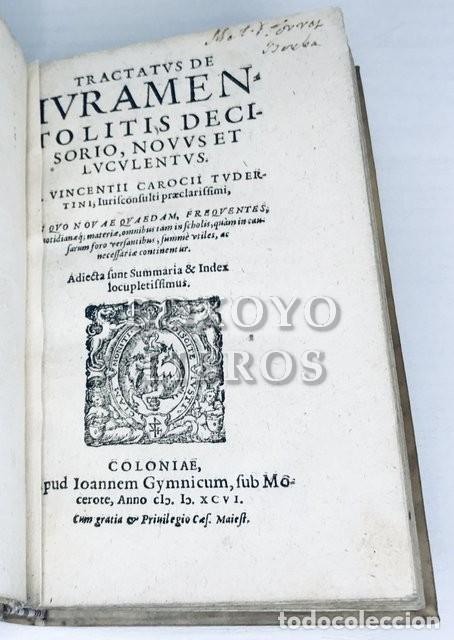 Libros antiguos: CAROCCI TUDERTINI, Vicentii [CAROCCIO, Vincenzo]. Tractatus de iuramento litis decisorio. 1596 - Foto 2 - 288172248
