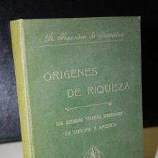 Libros antiguos: ORÍGENES DE RIQUEZA. LOS ESTUDIOS TÉCNICOS SUPERIORES EN EUROPA Y AMÉRICA.- FRANCISCO DE FRANCISCO.-. Lote 294439668