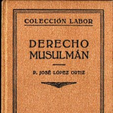 Libros antiguos: LÓPEZ ORTIZ : DERECHO MUSULMÁN (LABOR, 1932). Lote 295311348