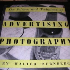 Libros antiguos: WALTER NURNBERG,THE SCIENCE AND TECHNIQUE OF ADVERTISING PHOTOGRAPHY,THE STUDIO PUBLICATIONS,LONDON,. Lote 18072584