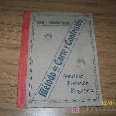 Libros antiguos: MÉTODO DE CORTE Y CONFECCIÓN, ISABEL Y FELICIDAD SARRIA, SENCILLES, PRECISIÓN,ELEGANCIA-ALICANTE-S/F. Lote 20429881