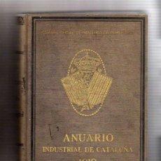 Libros antiguos: (M-5.6) ANUARIO INDUSTRIAL DE CATALUÑA 1919 SEGUIDO DE UN APENDICE DEDICADO A LA EXPORTACION 1919. Lote 23069740
