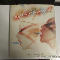 Libros antiguos: AIR POWERED - THE ART OF THE AIRBRUSH. Lote 173111988