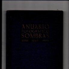 Libros antiguos: (M-2,9) ANUARIO FOTOGRAFICO SOMBRAS 1946, DIRIGIDO POR EDUARDO SUSANNA, MADRID, ILUSTRADO. Lote 25434143