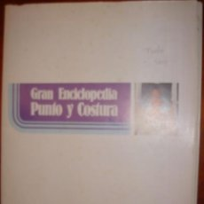 Libros antiguos: GRAN ENCICLOPEDIA PUNTO Y COSTURA. Lote 31387819