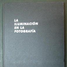 Libros antiguos: LA ILUMINACIÓN EN LA FOTOGRAFÍA. 1965. 186 PÁG. CON FOTOGRAFÍAS.. Lote 31631938