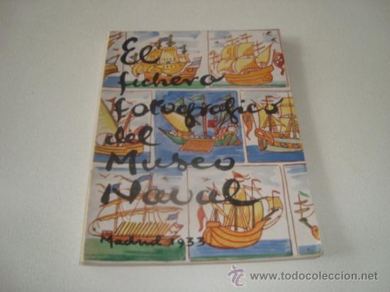 EL FICHERO FOTOGRÁFICO DEL MUSEO NAVAL. MADRID 1933 (Libros Antiguos, Raros y Curiosos - Bellas artes, ocio y coleccion - Diseño y Fotografía)