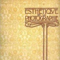 Libros antiguos: ESTHÉTIQUE DE LA PHOTOGRAPHIE. PHOTO-CLUB PARIS. 1900. DIRIGIDA POR PAUL BOURGEOIS. FOLIO 96 PG.. Lote 33398325