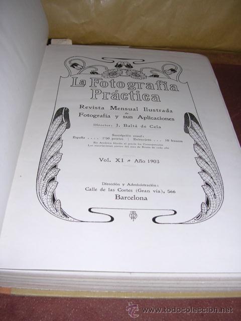 Libros antiguos: FOTOGRAFIA - REVISTA ,LA FOTOGRAFIA PRACTICA 1903 REVISTA MENSUAL ILUSTRADA DIRECTOR J.BALTA DE CELA - Foto 3 - 34784325
