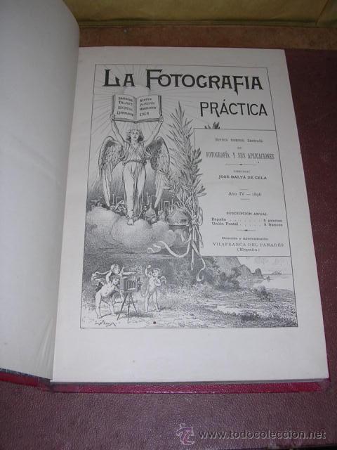 FOTOGRAFIA - REVISTA ,LA FOTOGRAFIA PRACTICA 1896 REVISTA MENSUAL ILUSTRADA DIRECTOR J.BALTA DE CELA (Libros Antiguos, Raros y Curiosos - Bellas artes, ocio y coleccion - Diseño y Fotografía)