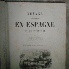 Libros antiguos: BEGIN, E.: VOYAGE PITTORESQUE EN ESPAGNE ET EN PORTUGAL. Lote 36445788