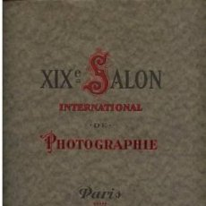 Libros antiguos: XIXÈ. SALON INTERNATIONAL DE PHOTOGRAPHIE DE PARIS 1924. FOTOGRAFIA PICTORALISTA.. Lote 36530980