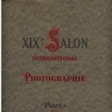 Libros antiguos: XIXÈ. SALON INTERNATIONAL DE PHOTOGRAPHIE DE PARIS 1924. FOTOGRAFIA PICTORALISTA.. Lote 36530980