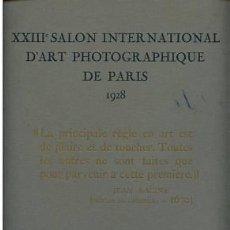 Libros antiguos: XXIIIÈ.SALON INTERNATIONAL D'ART PHOTOGRAPHIQUE.PARIS.1928. FOTOGRAFIA PICTORALISTA.. Lote 36531004