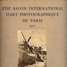Libros antiguos: XXIIÈ.SALON INTERNATIONAL D'ART PHOTOGRAPHIQUE.PARIS.1927. FOTOGRAFIA PICTORALISTA.. Lote 36531021
