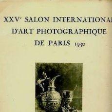 Libros antiguos: XXVÈ.SALON INTERNATIONAL D'ART PHOTOGRAPHIQUE.PARIS.1930. FOTOGRAFIA PICTORALISTA.. Lote 36531046