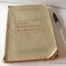 Libros antiguos: MANUAL PRACTICO DE FOTOGRAFIA - HANS FREY - PRINCIPIOS S XX. Lote 40966039