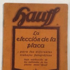 Libros antiguos: HAUFF. LA ELECCIÓN DE LA PLACA. PARA LOS DIFERENTES TRABAJOS FOTOGRÁFICOS. 32 PÁG.. Lote 41722980