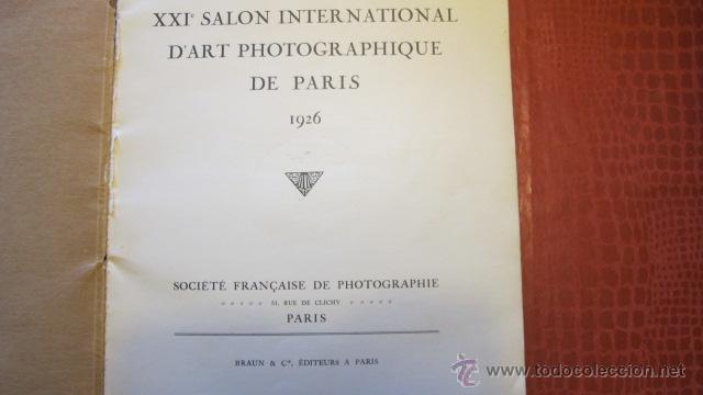 Libros antiguos: ANTIGUO ALBUM - XXI SALON INTERNATIONAL DART PHOTOGRAPHIQUE DE PARIS -AÑO 1926- BRAUN & CIE. R-2079 - Foto 4 - 44144418